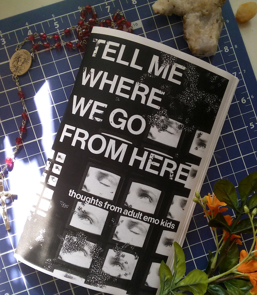 zine cover: Tell Me Where We Go from Here. white letters on black background