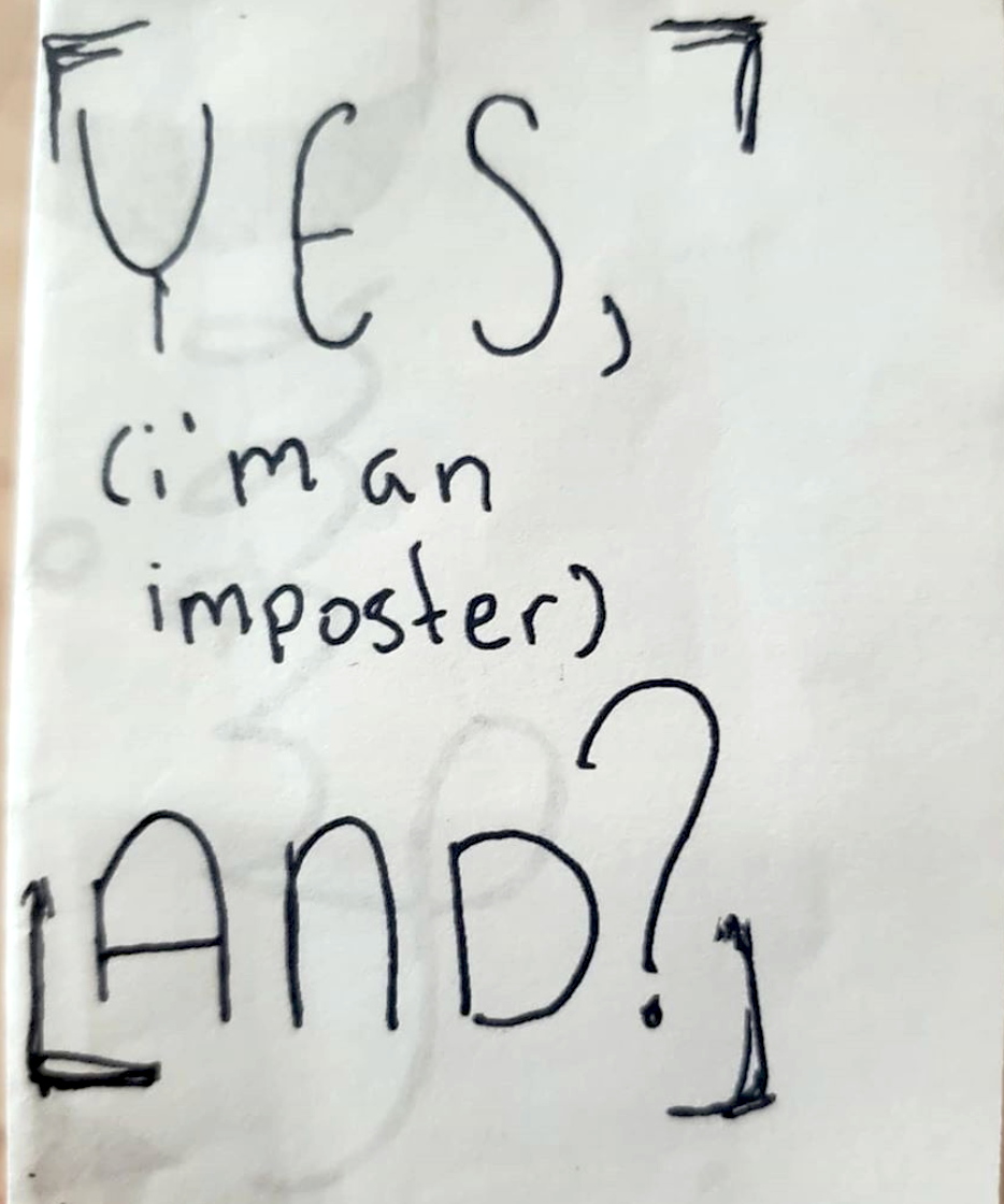 zine cover: YES, (i'm an imposter) AND? Handwritten title.