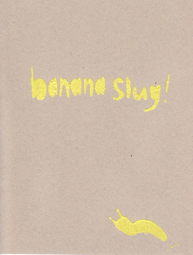 zine cover: Bananaslug. Brown paper with yellow screenprinted cover.
